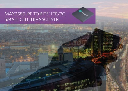 MAX2580-420x300 MAX2580, transceiver radio su singolo chip per small cell