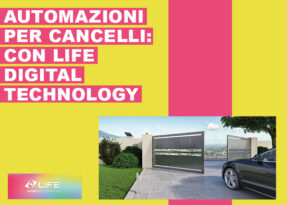 Automazioni per cancelli: con Life Digital Technology tutto è più facile!
